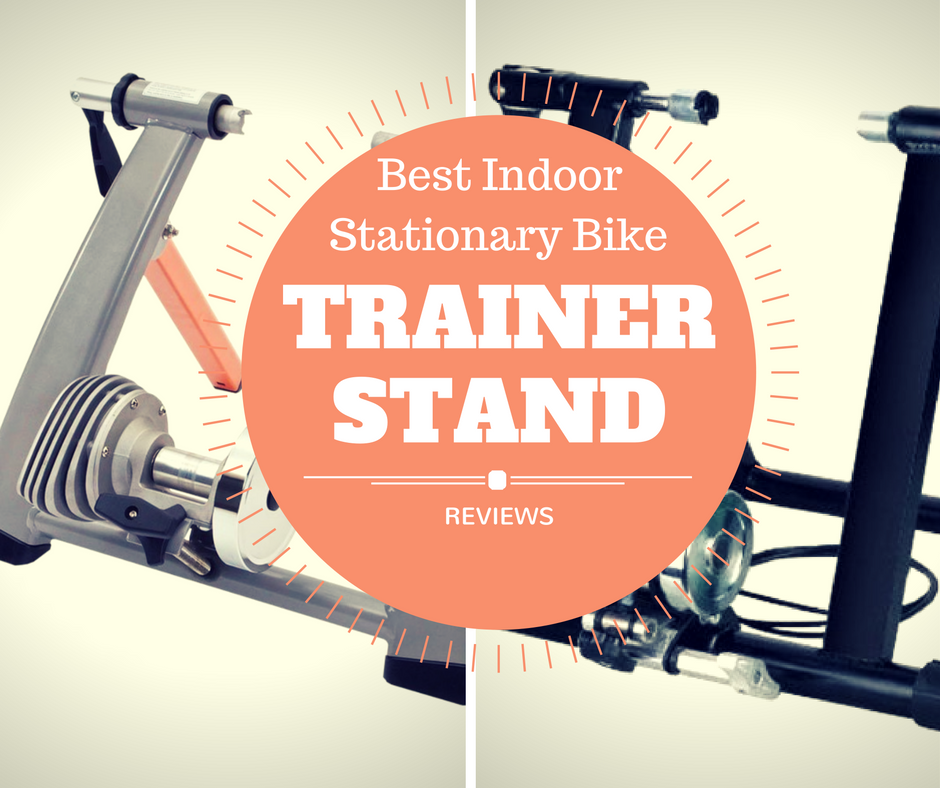 Best Indoor Stationary Bike Trainer Stand Reviews