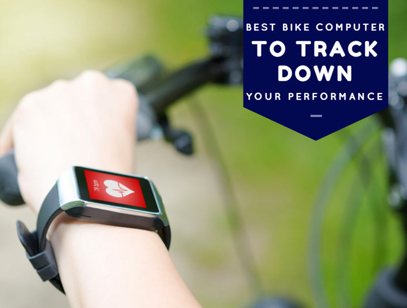 Best Bike Computer To Track Down Your Performance