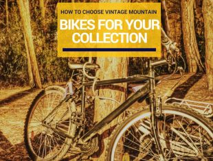 How To Choose Vintage Mountain Bikes For Your Collection